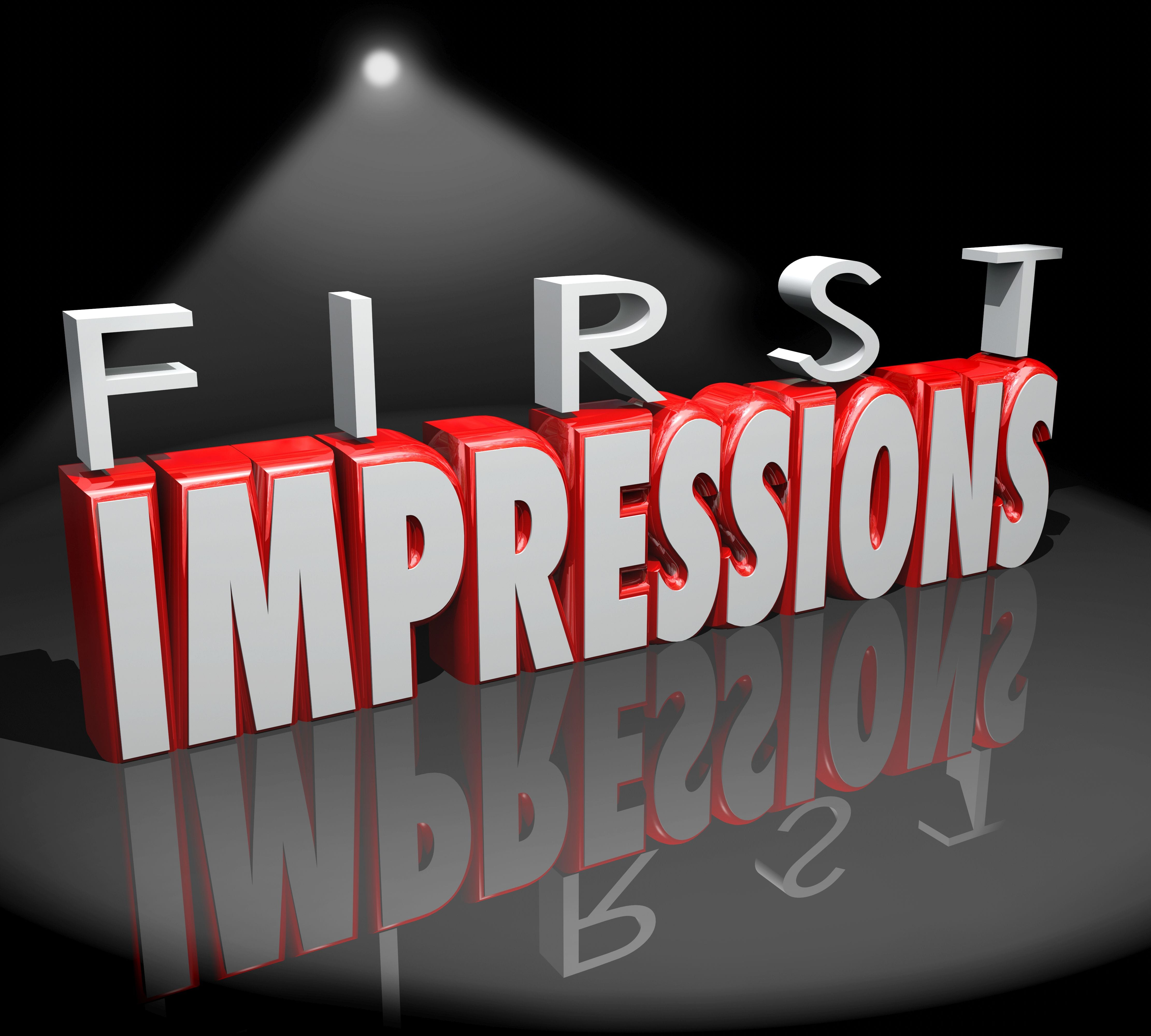 first impression You'll never get a second chance to make a great first impression we've all heard that an interviewer, or a stranger at a party, will form an impression of you, your character, your personality —.