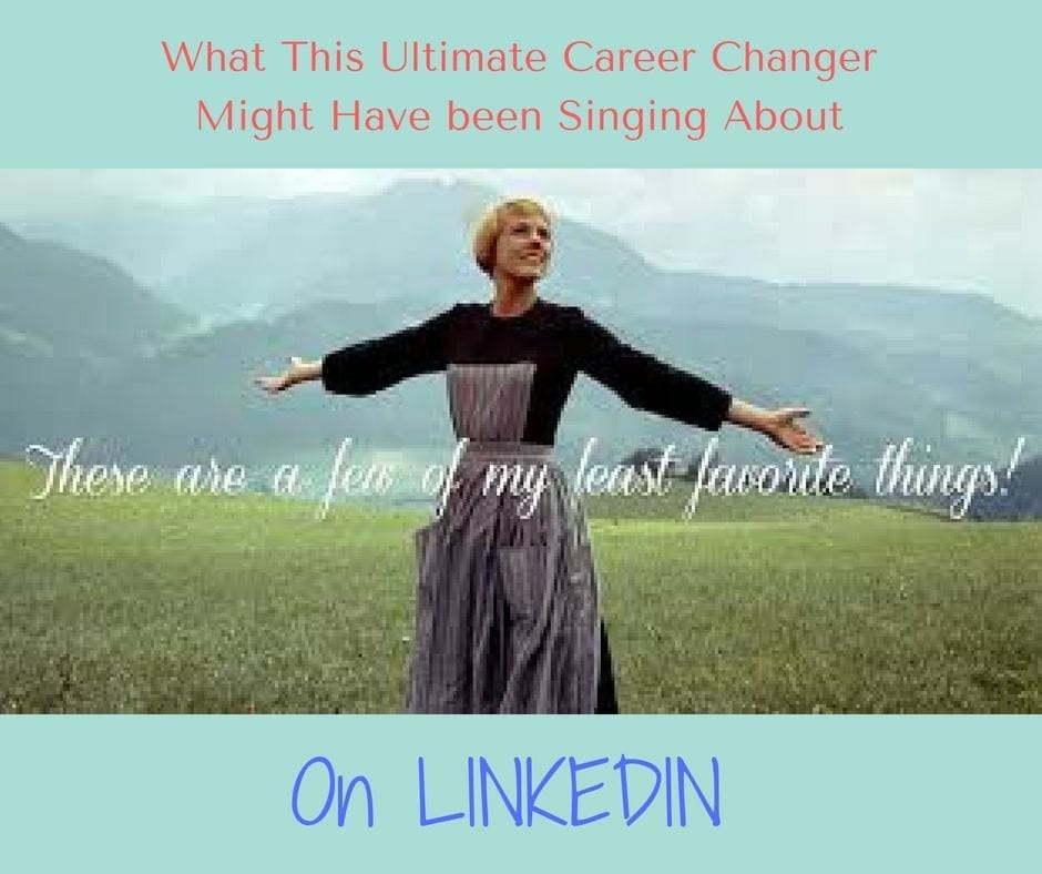 What Maria would have sung about with guidance of LinkedIn professional services during her career change.