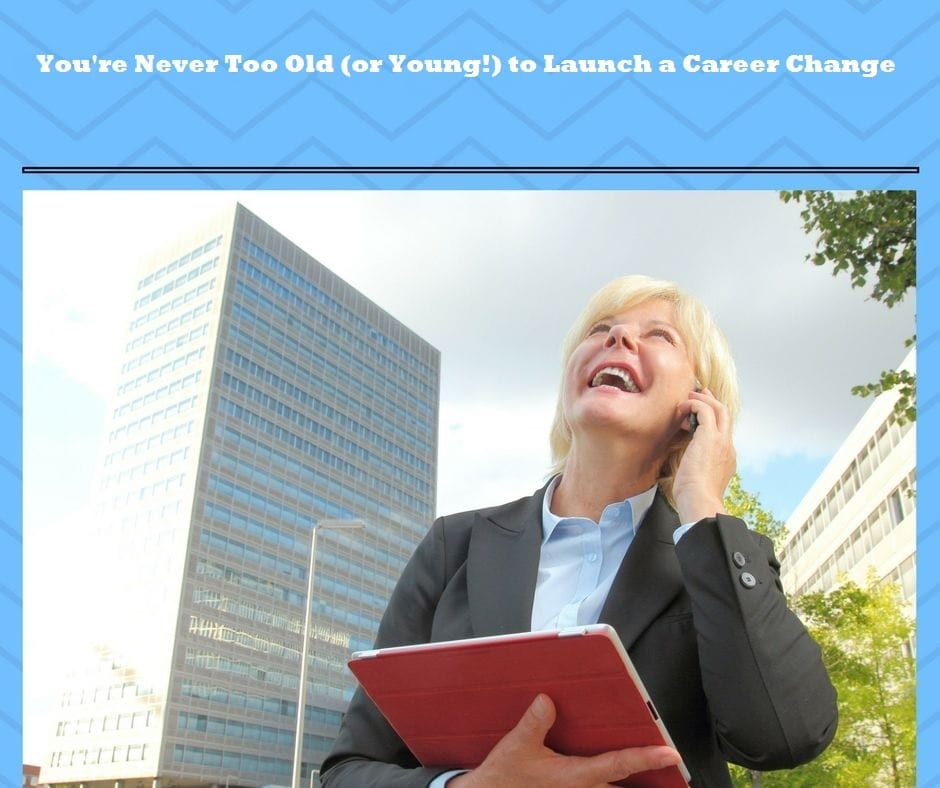 How to write an executive resume and launch a career change regardless of age.