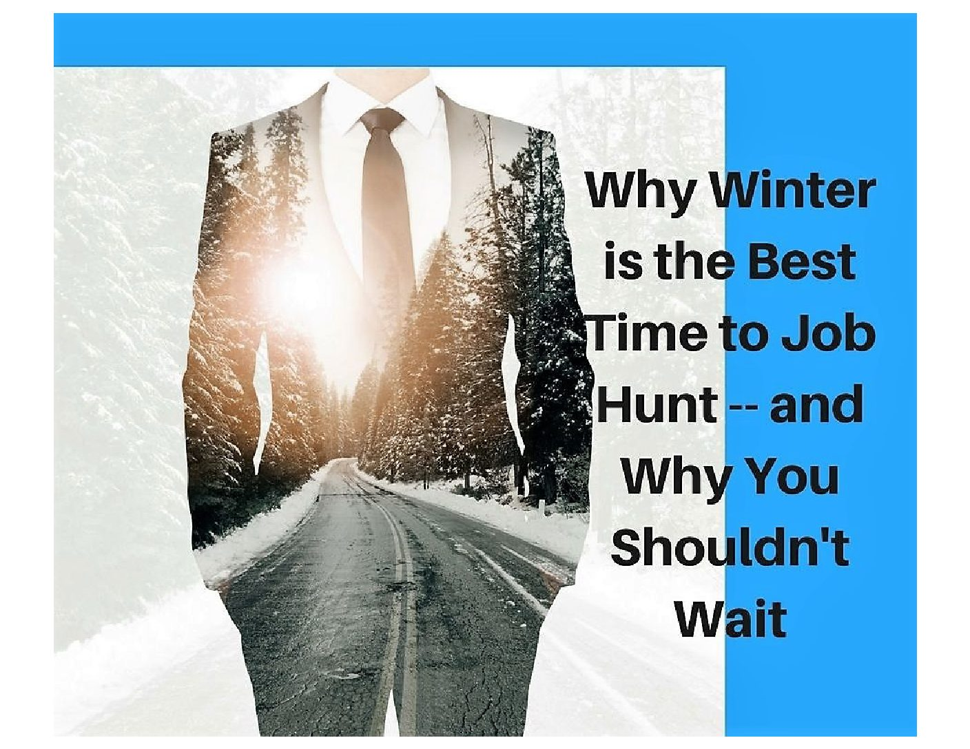 From reaching out to your network to getting professional help with cv or resume -- why you should job hunt in the winter.