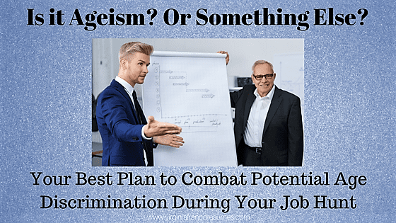 your best plan to combat potential age discrimination - Combat Age Discrimination Resume Tips