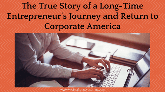 The True Story of a Long-Time Entrepreneur's Journey and Return to Corporate America