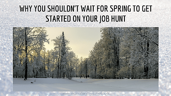 Why You Shouldn't Wait for Spring to Get Started on Your Job Hunt