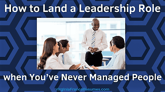 How to Land a Leadership Role when You've Never Managed People