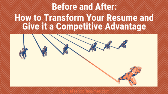 Before and After: How to Transform Your Resume and Give it a Competitive Advantage