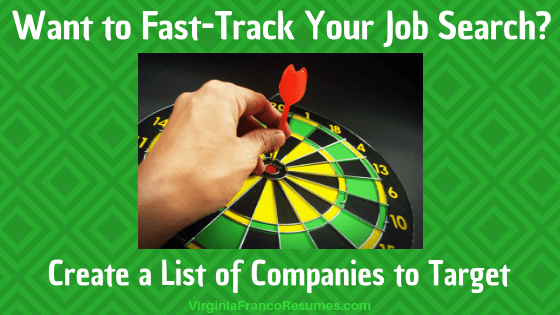 Want to Fast-Track Your Job Search? Create a List of Companies to Target