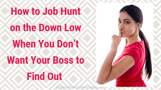 How to Job Hunt on the Down Low When You Don't Want Your Boss to Find Out