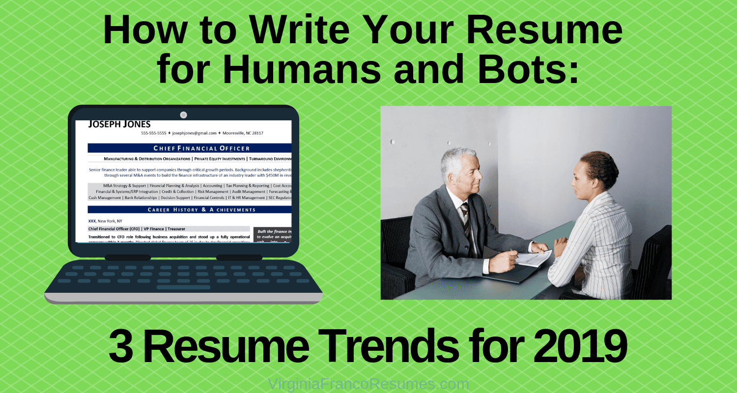 How to Write Your Resume for Humans and Bots – 3 Resume Trends for 2019