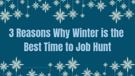 Professional resume writers, hiring managers and recruiters agree that winter is the best time to job hunt.