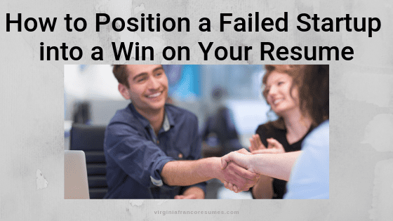 How to Position a Failed Startup into a Win on Your Resume