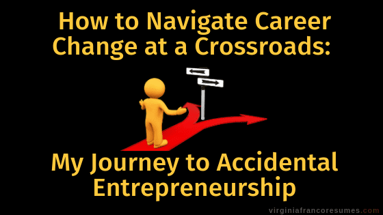How to Navigate Career Change at a Crossroads – My Journey to Accidental Entrepreneurship